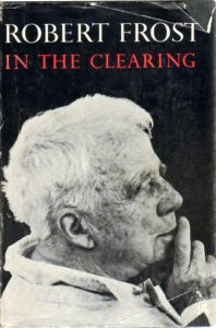 Robert Frost In the Clearing