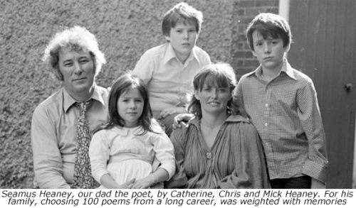 Seamus Heaney, our dad the poet, by Catherine, Chris and Mick Heaney